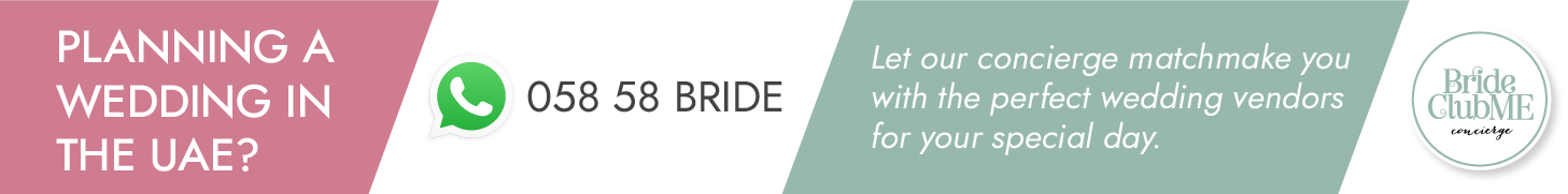 Can't find what you're looking for? Click here to contact the Bride Club ME Concierge and let our concierge specialists help you find your perfect vendor for FREE