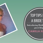 Top Tips Bride to be-Camilla Hassan-01