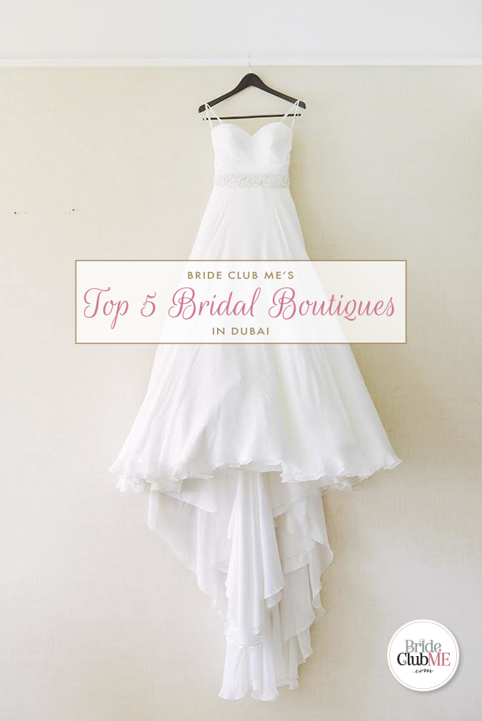 Bride Club Mes Top 5 Bridal Boutiques In Dubai