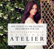 ***Competition Closed*** WIN A Pair Of Tickets To The Exclusive Press Preview For The Quintessentially Wedding Atelier, Dubai