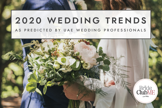 2020 Wedding Trends As Predicted By UAE Wedding Professionals