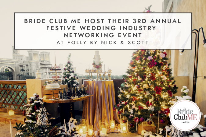Bride Club ME Host Their 3rd Annual Festive Wedding Industry Networking Event at Folly by Nick & Scott - Header