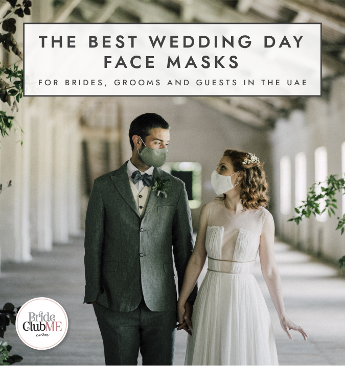 The Best Wedding Day Face Masks For Brides Grooms And Guests In The Uae Bride Club Me